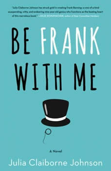 Be Frank With Me, Julia Claiborne Johnson
