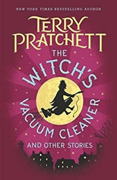 The Witch's Vacuum Cleaner and Other Stories, Terry Pratchett