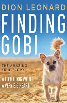 Finding Gobi: A Little Dog with a Very Big Heart, Dion Leonard