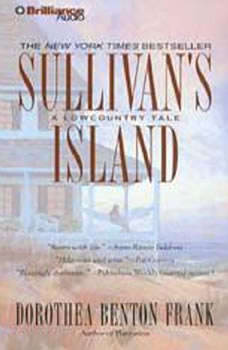 Sullivan's Island: A Lowcountry Tale A Lowcountry Tale, Dorothea Benton Frank