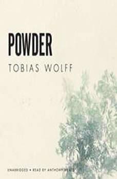 Powder, Tobias Wolff