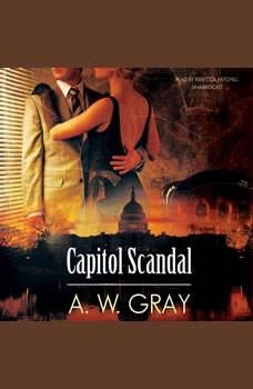 Capitol Scandal, A. W. Gray