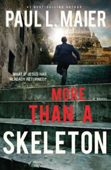 More Than a Skeleton: Shattering Deception or Ultimate Truth?, Paul L. Maier