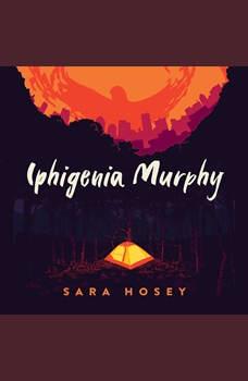 Iphigenia Murphy, Sara Hosey