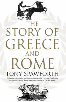The Story of Greece and Rome, Tony Spawforth