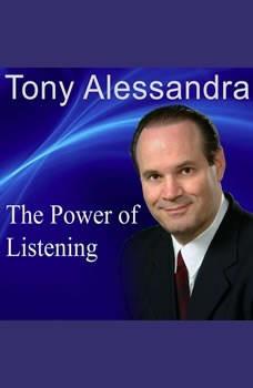 The Power of Listening, Dr. Tony Alessandra