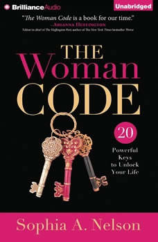 The Woman Code: 20 Powerful Keys to Unlock Your Life, Sophia A. Nelson