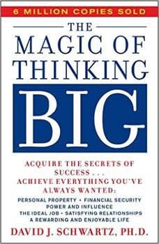 The Magic of Thinking Big, David Schwartz