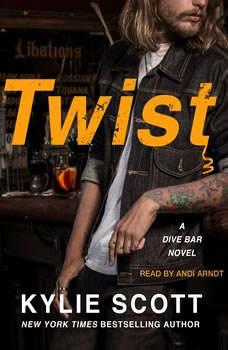 Twist: A Dive Bar Novel, Kylie Scott