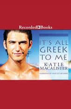 It's All Greek to Me, Katie MacAlister