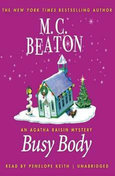 Busy Body: An Agatha Raisin Mystery, Beaton, M. C.