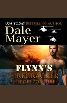 Flynn's Firecracker: Book 5: Heroes For Hire, Dale Mayer