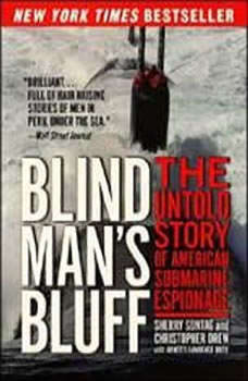 Blind Man's Bluff: The Untold True Story of American Submar The Untold True Story of American Submar, Sherry Sontag