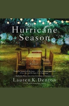 Hurricane Season: A Southern Novel of Two Sisters and the Storms They Must Weather, Lauren K. Denton