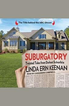 Suburgatory: Twisted Tales from Darkest Suburbia, Linda Erin Keenan