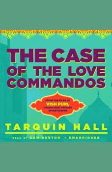 The Case of the Love Commandos: From the Files of Vish Puri, Indias Most Private Investigator, Tarquin Hall
