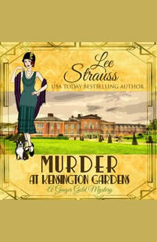 Murder at Kensington Gardens: Ginger Gold Mystery Series Book 6, Lee Strauss