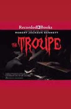 The Troupe, Robert Jackson Bennett