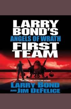 Larry Bond's First Team: Angels of Wrath, Larry Bond