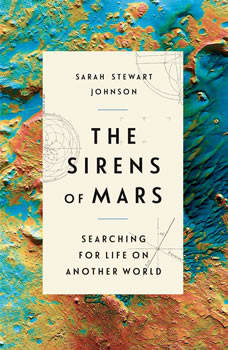 The Sirens of Mars: Searching for Life on Another World, Sarah Stewart Johnson