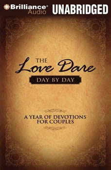 The Love Dare Day by Day: A Year of Devotions for Couples A Year of Devotions for Couples, Stephen Kendrick