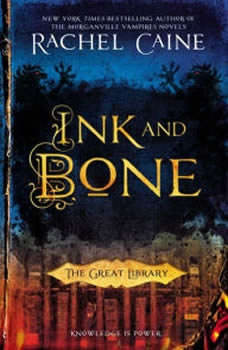 Ink and Bone: The Great Library, Rachel Caine