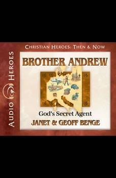 Brother Andrew: God's Secret Agent, Janet Benge