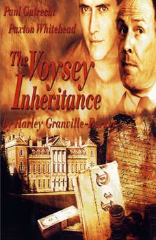The Voysey Inheritance, Harley Granville-Barker