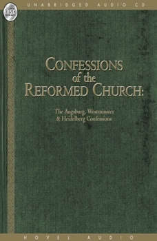 Confessions of the Reformed Church: The Augsburg and Westminster Confessions, and Heidelberg Catechism, Various
