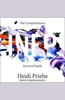 The Comprehensive INFP Survival Guide, Heidi Priebe