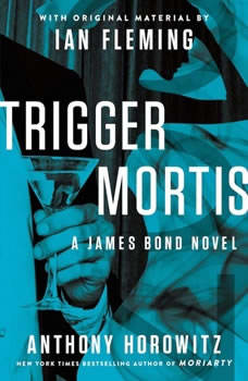 Trigger Mortis: With Original Material by Ian Fleming, Anthony Horowitz