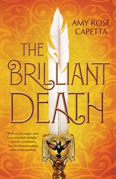 The Brilliant Death, Amy Rose Capetta