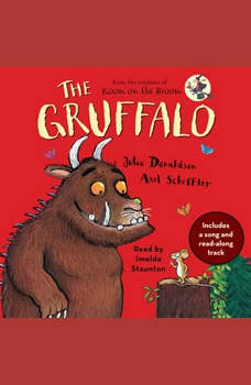 The Gruffalo: Includes a song and read-along track, Julia Donaldson