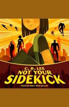 Not Your Sidekick, C.B. Lee