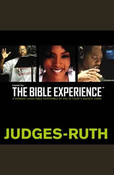 Inspired By ... The Bible Experience Audio Bible - Today's New International Version, TNIV: (07) Judges and Ruth, Full Cast