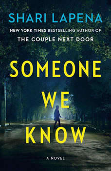 Someone We Know: A Novel A Novel, Shari Lapena