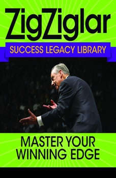 Master Your Winning Edge: Zig Ziglar Success Legacy Library, Zig Ziglar