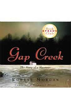 Gap Creek: The Story of a Marriage The Story of a Marriage, Robert Morgan