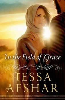 In the Field of Grace, Tessa Afshar