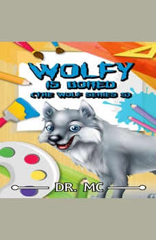 Wolfy Is Bored: Bedtime Stories Kids, Dr. MC