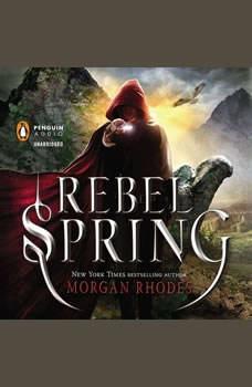 Rebel Spring: A Falling Kingdoms Novel, Morgan Rhodes
