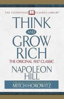Think and Grow Rich: The Original 1937 Classic, Napoleon Hill