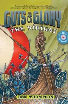 Guts & Glory: The Vikings, Ben Thompson
