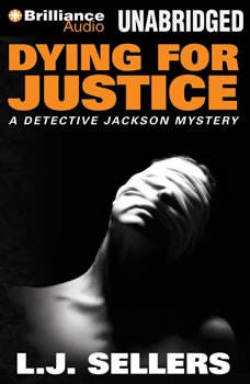 Dying for Justice, L.J. Sellers