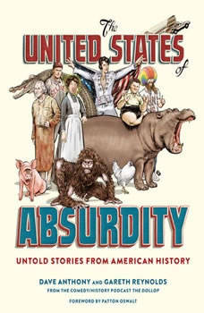 The United States of Absurdity: Untold Stories from American History, Dave Anthony
