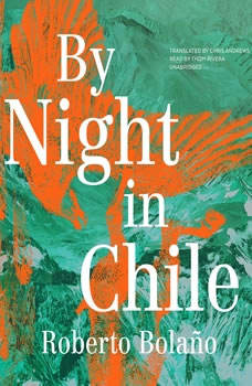 By Night in Chile, Roberto Bolano