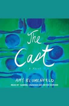 The Cast: A Novel, Amy Blumenfeld