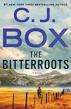 The Bitterroots: A Novel, C.J. Box