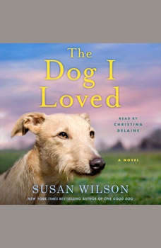The Dog I Loved: A Novel, Susan Wilson