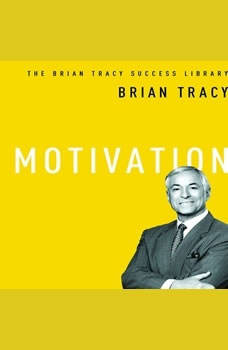 Motivation: The Brian Tracy Success Library, Brian Tracy